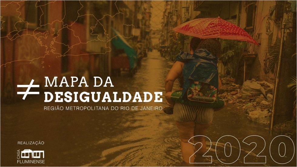 Faça aqui o download do Mapa da Desigualdade 2020, desenvolvido pela Casa Fluminense